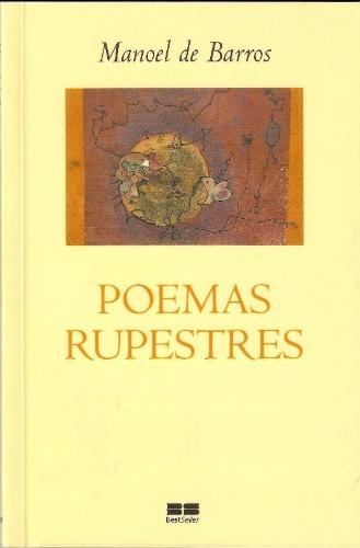 Poemas Rupestres - Manoel de Barros