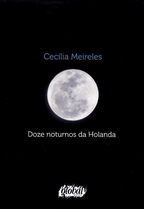 Doze Noturnos da Holanda e Outros Poemas - Cecília Meireles