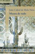 Museu de Tudo - João Cabral de Melo Neto