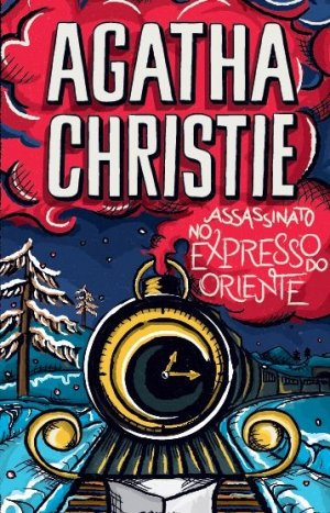 Assassinato no Expresso do Oriente - Agatha Christie