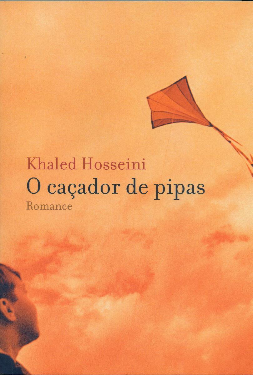 O Caçador de Pipas - Khaled Hosseini