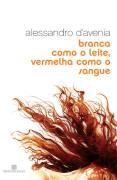 Branca Como o Leite, Vermelha Como o Sangue - Alessandro Davenia