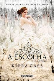 A Escolha - Kiera Cass