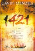 1421 - o Ano Em Que a China Descobriu o Mundo - Gavin Menzies