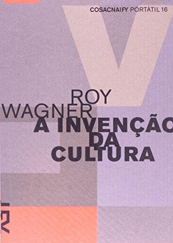 A Invenção da Cultura - Roy Wagner