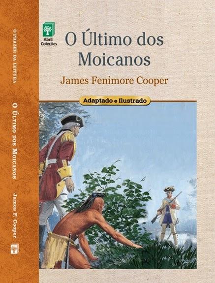 O Último dos Moicanos - James Fenimore Cooper