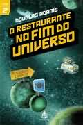 O Restaurante no Fim do Universo - Douglas Adams
