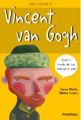 Meu Nome é Vincent Van Gogh - Carme Martín / Rebeca Luciani
