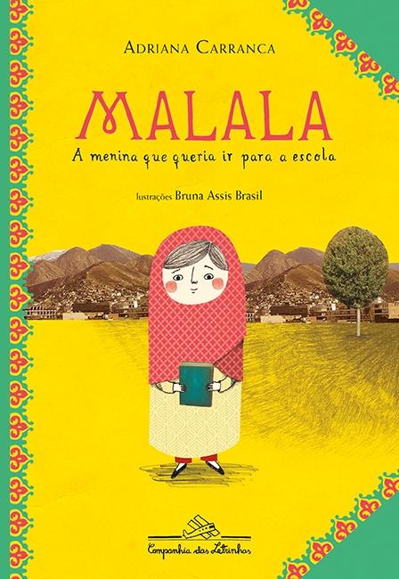 Malala, a Menina Que Queria Ir para a Escola - Adriana Carranca