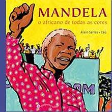 Mandela: o Africano de Todas as Cores - Alain Serres / Zau