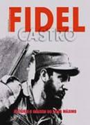 Fidel Castro História e Imagem do Líder Máximo - Luciano Garibaldi