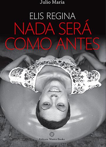 Elis Regina Nada Será Como Antes /// - Julio Maria
