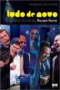 Tudo de Novo - Biografia Oficial do Roupa Nova - Vanessa Oliveira