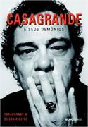 Casagrande e Seus Demônios - Casagrande & Gilvan Ribeiro