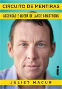 Circuito de Mentiras: Ascensão e Queda de Lance Armstrong - Juliet Macur