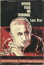 Minha Vida no Tribunal - Louis Nizer