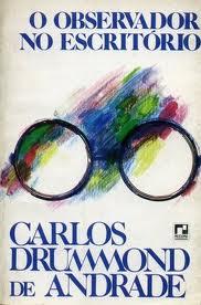 O Observador no Escritório - Carlos Drummond de Andrade