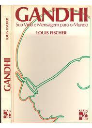 Gandhi - Louis Fischer
