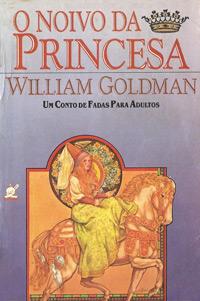 O Noivo da Princesa - William Goldman