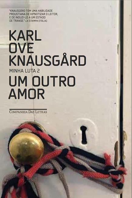Um Outro Amor - Minha Luta 2 - Karl Ove Knausgard
