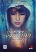 A Menina Que Semeava - Lou Aronica