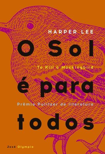 O Sol é para Todos - Harper Lee