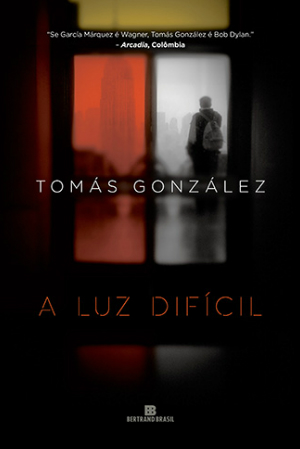 A Luz Difícil - Tomás González