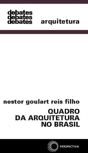 Quadro da Arquitetura no Brasil - Nestor Goulart Reis Filho