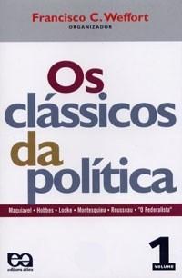 Os Clássicos da Política Vol. 1 - Francisco C. Weffort