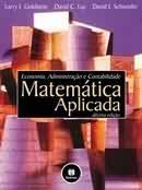 Matemática Aplicada Economia, Administração e Contabilidade - Larry J. Goldstein