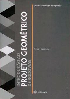 Introducao ao Projeto Geometrico de Rodovias - Shu Han Lee