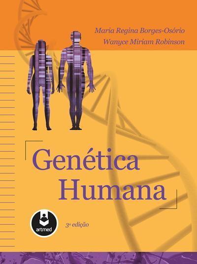 Genética Humana - Maria Regina Borges Osorio