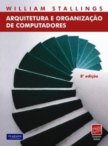 Arquitetura e Organização de Computadores - William Stallings