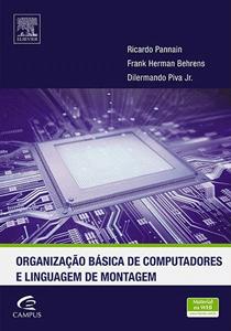 Organização Básica de Computadores e Linguagem de Montagem - Ricardo Pannain e Outros