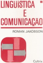Linguística e Comunicação - Roman Jakobson