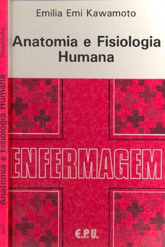 Anatomia e Fisiologia Humana - Emilia Emi Kawamoto