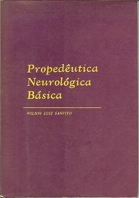 Propedêutica Neurológica Básica - Wilson Luiz Sanvito