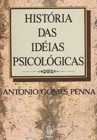 História das Idéias Psicológicas - Antonio Gomes Penna