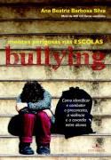 Bullying - Mentes Perigosas Nas Escolas - Ana Beatriz Barbosa Silva