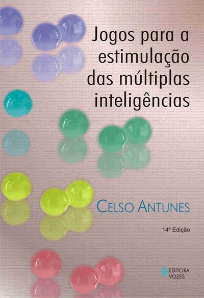 Jogos para a Estimulação das Múltiplas Inteligências - Celso Antunes