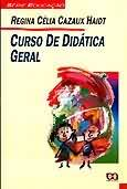 Curso de Didática Geral - Regina Célia Cazaux Haidt