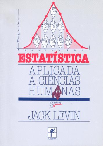 Estatística Aplicada a Ciências Humanas - Jack Levin