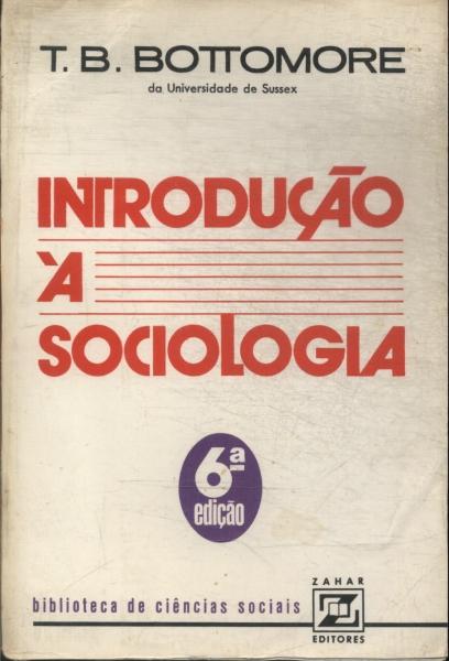 Introdução à Sociologia - T. B. Bottomore