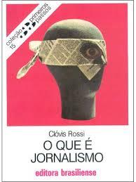 O Que é Jornalismo - Clóvis Rossi